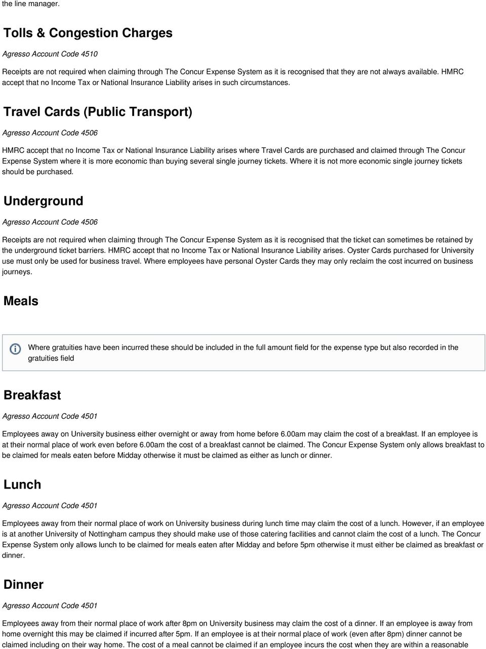 Travel Cards (Public Transport) HMRC accept that no Income Tax or National Insurance Liability arises where Travel Cards are purchased and claimed through The Concur Expense System where it is more