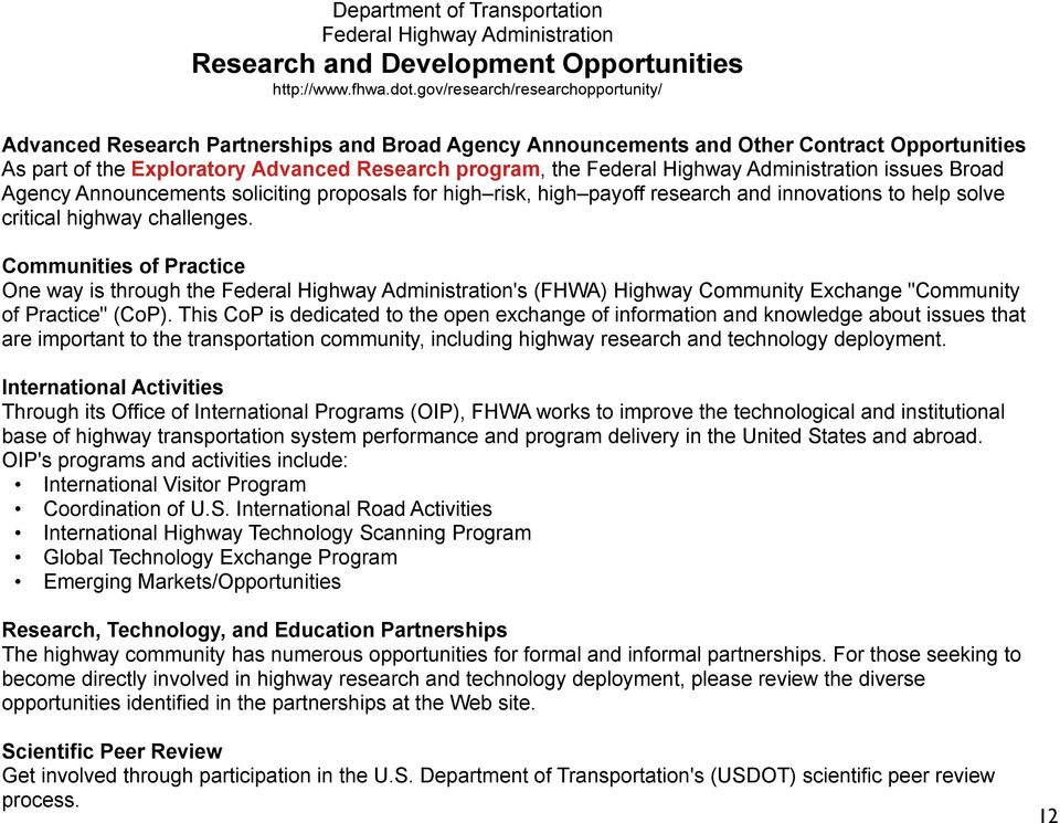 Highway Administration issues Broad Agency Announcements soliciting proposals for high risk, high payoff research and innovations to help solve critical highway challenges.