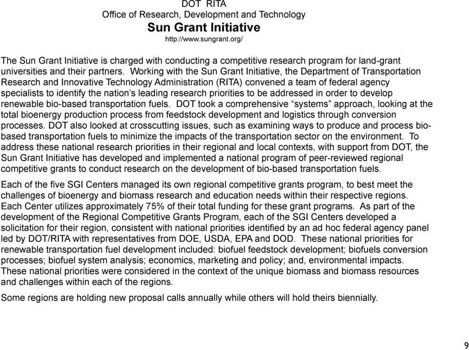 Working with the Sun Grant Initiative, the Department of Transportation Research and Innovative Technology Administration (RITA) convened a team of federal agency specialists to identify the nation s