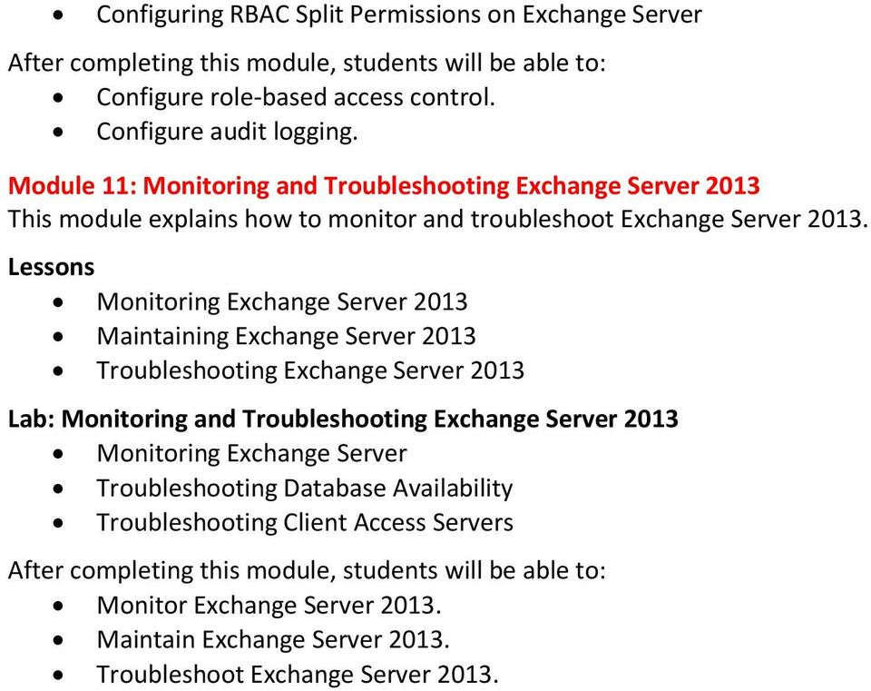 Monitoring Exchange Server 2013 Maintaining Exchange Server 2013 Troubleshooting Exchange Server 2013 Lab: Monitoring and Troubleshooting Exchange