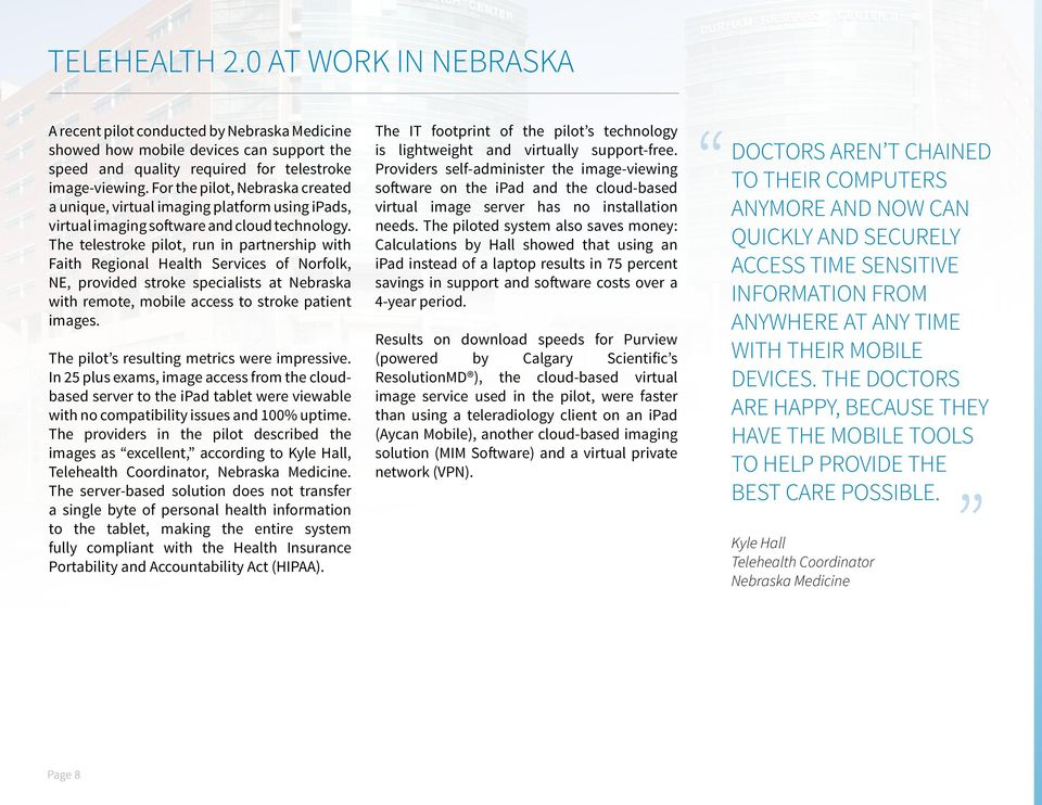 The telestroke pilot, run in partnership with Faith Regional Health Services of Norfolk, NE, provided stroke specialists at Nebraska with remote, mobile access to stroke patient images.
