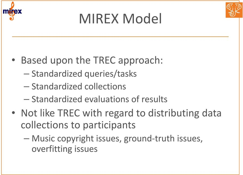 results Not like TREC with regard to distributing data collections