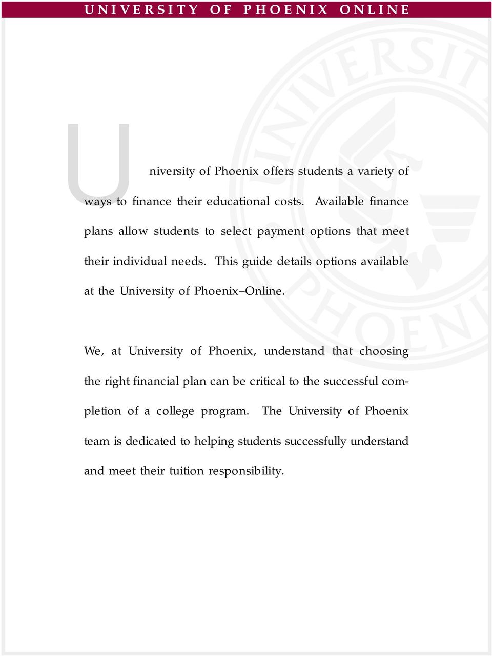 This guide details options available at the University of Phoenix Online.