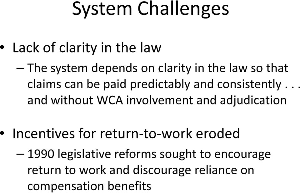 .. and without WCA involvement and adjudication Incentives for return-to-work