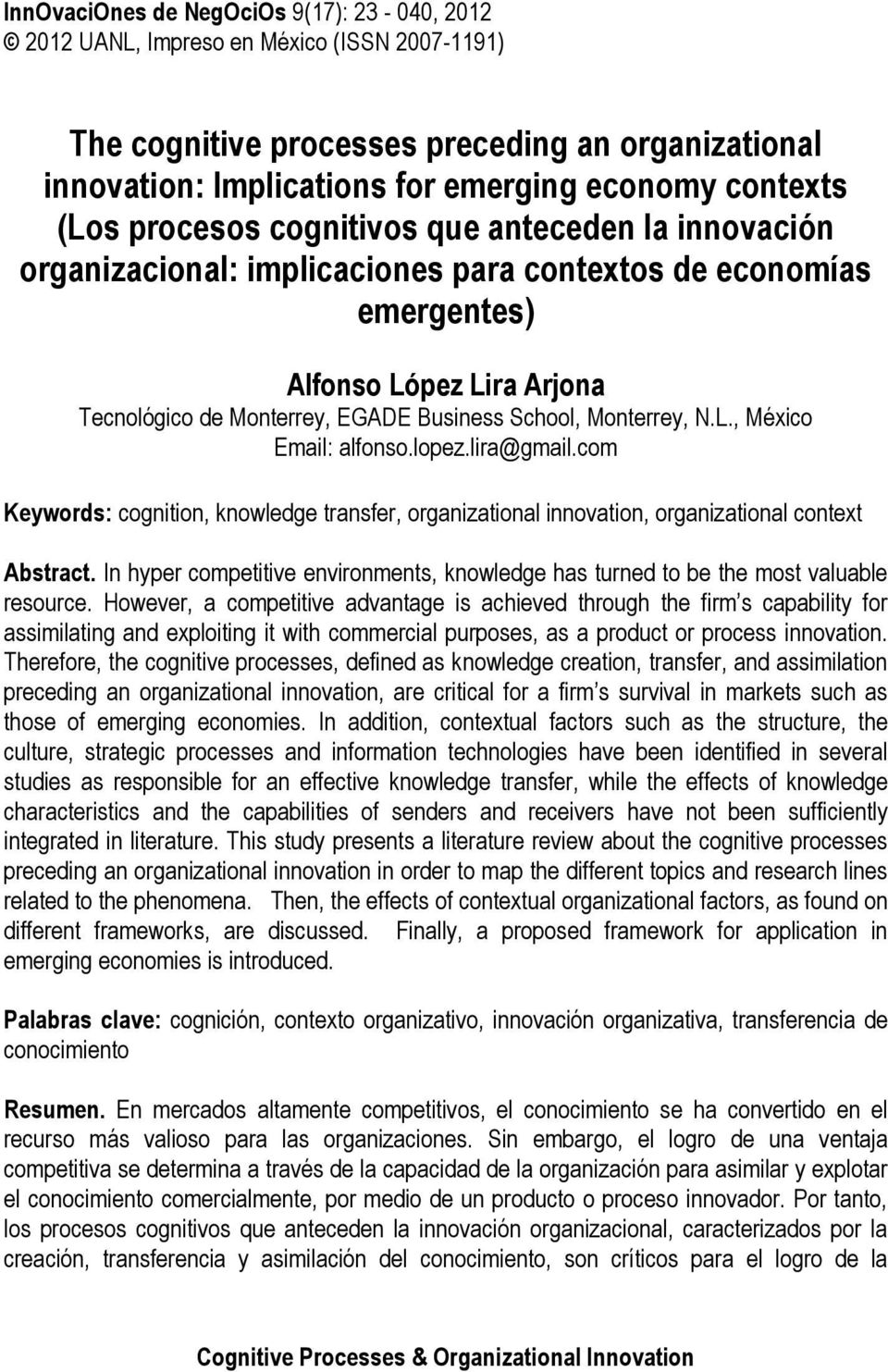 Monterrey, N.L., México Email: alfonso.lopez.lira@gmail.com Keywords: cognition, knowledge transfer, organizational innovation, organizational context Abstract.