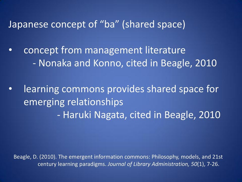 Haruki Nagata, cited in Beagle, 2010 Beagle, D. (2010).