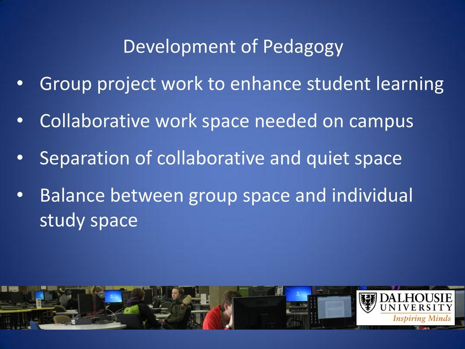 needed on campus Separation of collaborative and