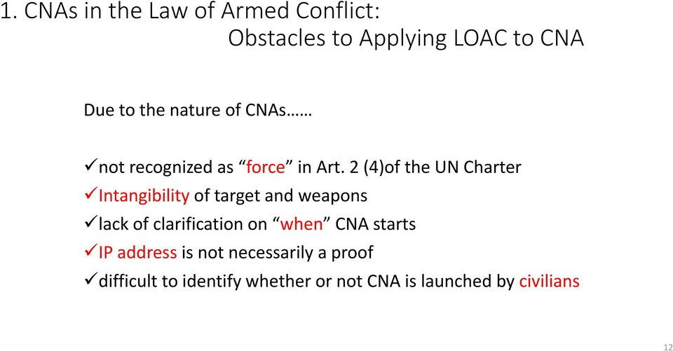 2 (4)of the UN Charter Intangibility of target and weapons lack of clarification on