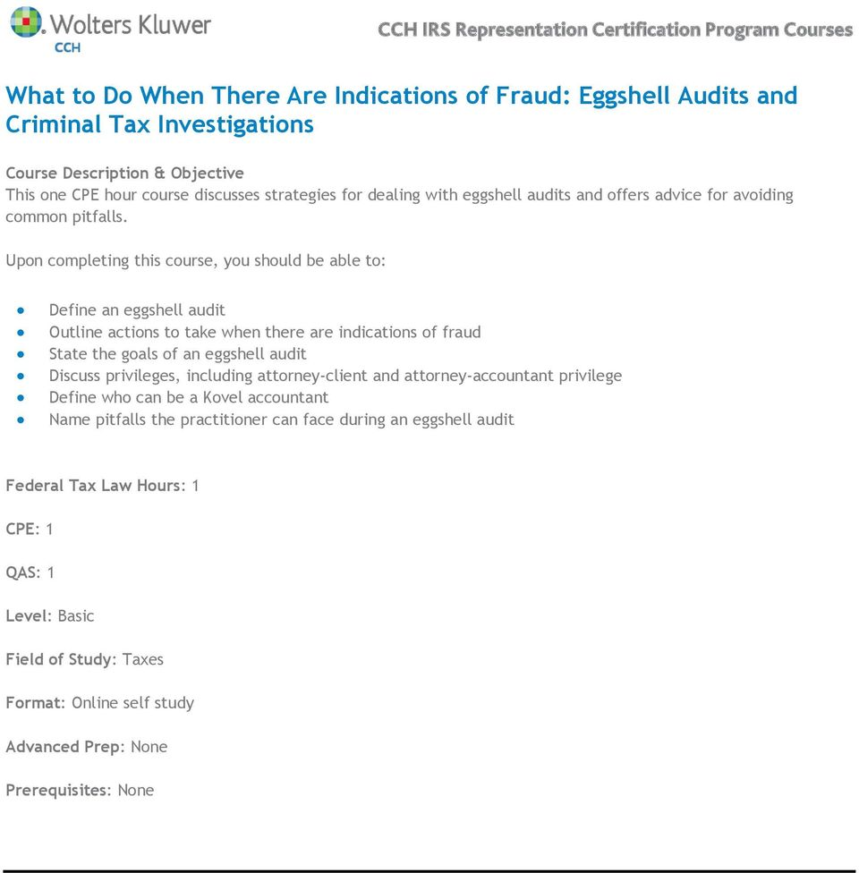 Define an eggshell audit Outline actions to take when there are indications of fraud State the goals of an eggshell audit Discuss