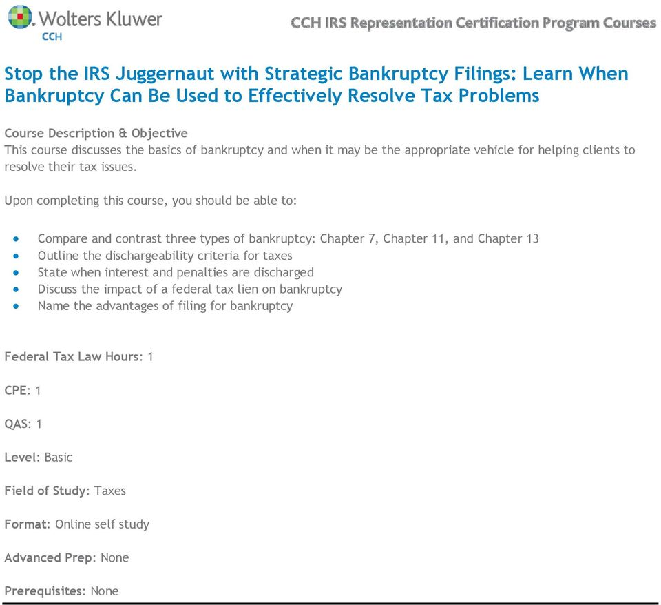Compare and contrast three types of bankruptcy: Chapter 7, Chapter 11, and Chapter 13 Outline the dischargeability criteria for taxes