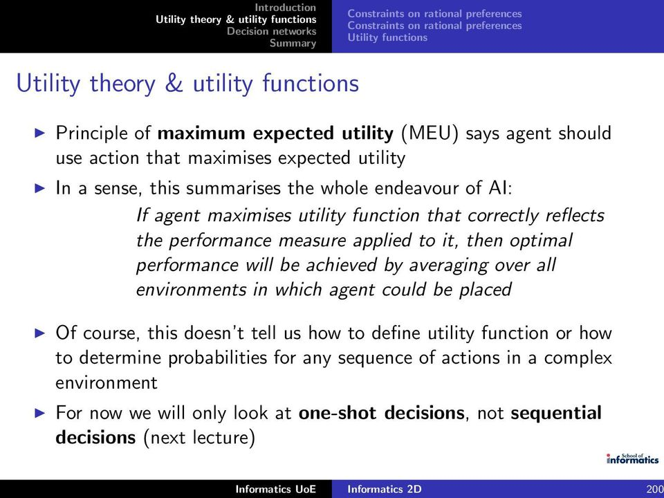 all environments in which agent could be placed Of course, this doesn t tell us how to define utility function or how to determine probabilities for any