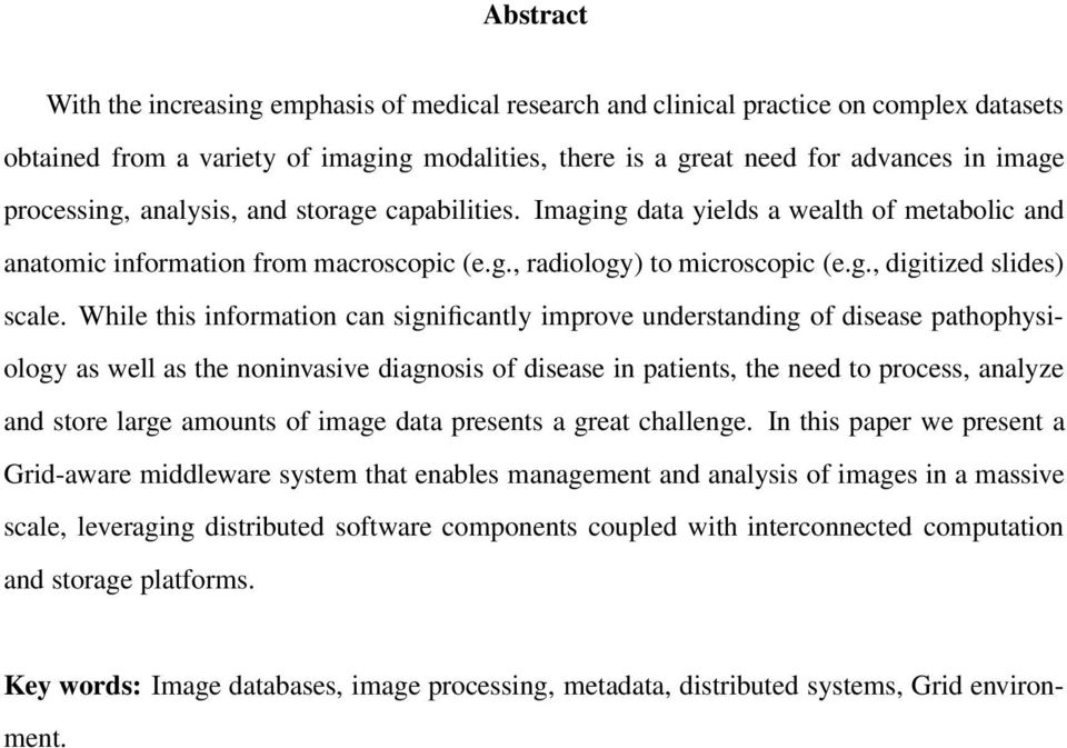 While this information can significantly improve understanding of disease pathophysiology as well as the noninvasive diagnosis of disease in patients, the need to process, analyze and store large