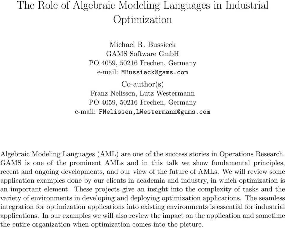 com Algebraic Modeling Languages (AML) are one of the success stories in Operations Research.