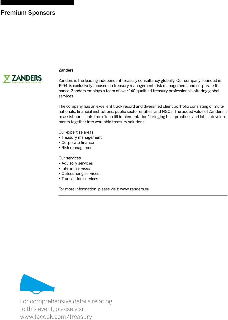 Zanders employs a team of over 140 qualified treasury professionals offering global services.