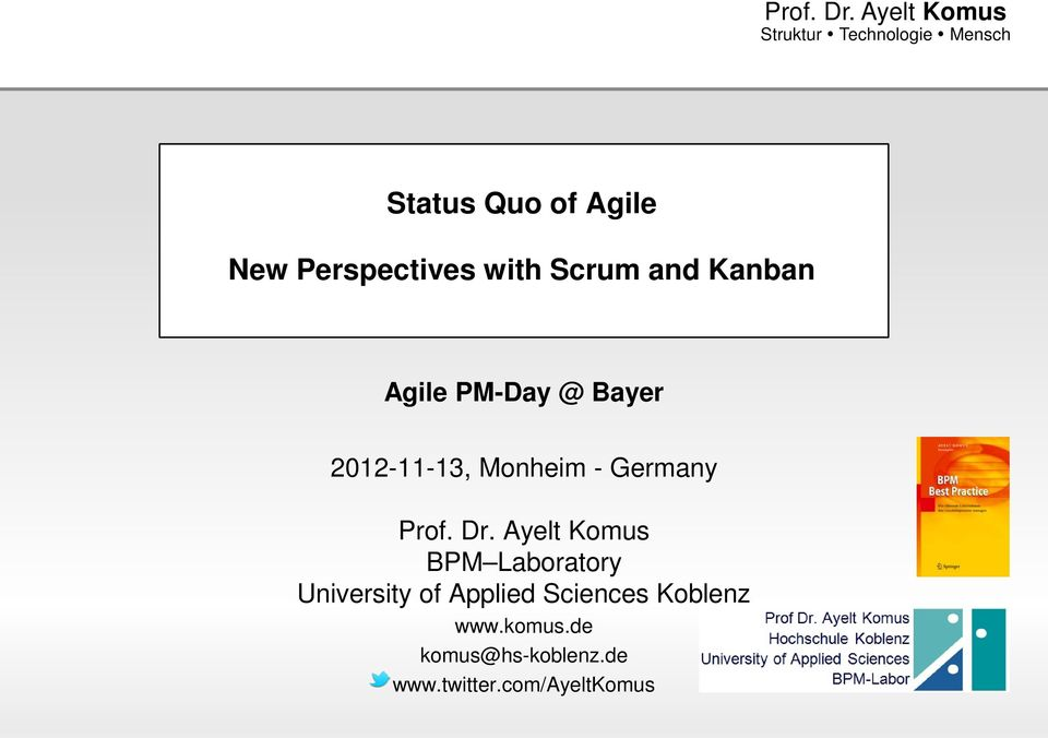with Scrum and Kanban Agile PM-Day @ Bayer 2012-11-13, Monheim - Germany