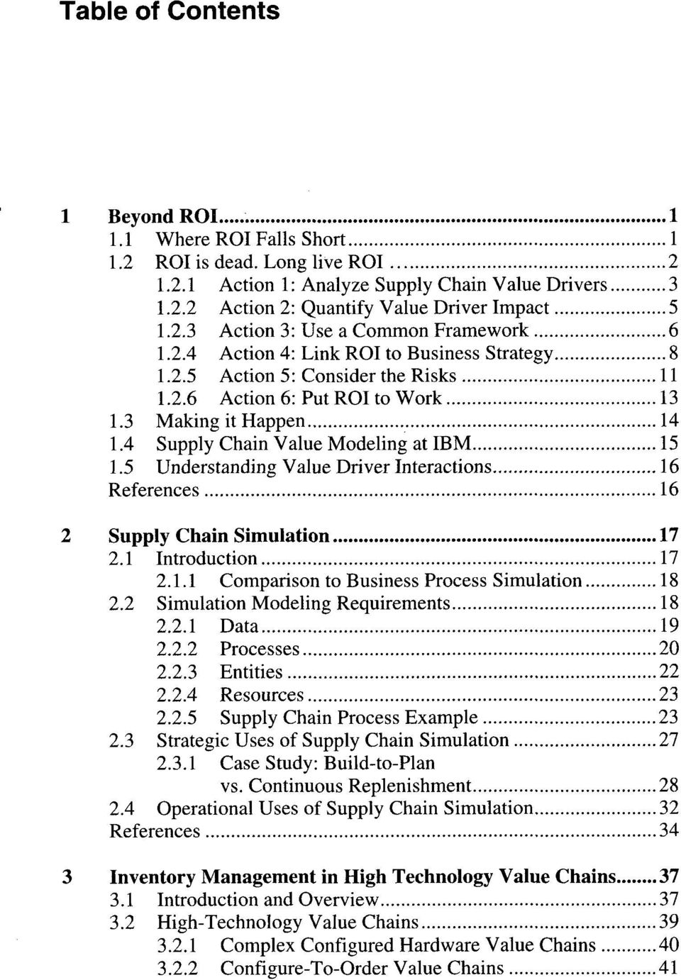 5 Understanding Value Driver Interactions 16 References 16 2 Supply Chain Simulation 17 2.1 Introduction 17 2.1.1 Comparison to Business Process Simulation 18 2.
