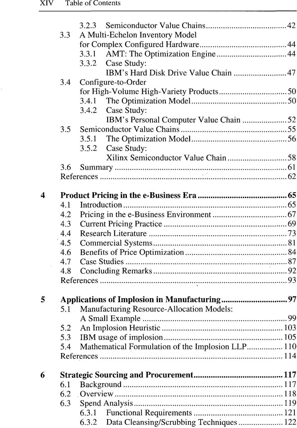 5.2 Case Study: Xilinx Semiconductor Value Chain 58 3.6 Summary 61 References 62 Product Pricing in the e-business Era 65 4.1 Introduction 65 4.2 Pricing in the e-business Environment 67 4.