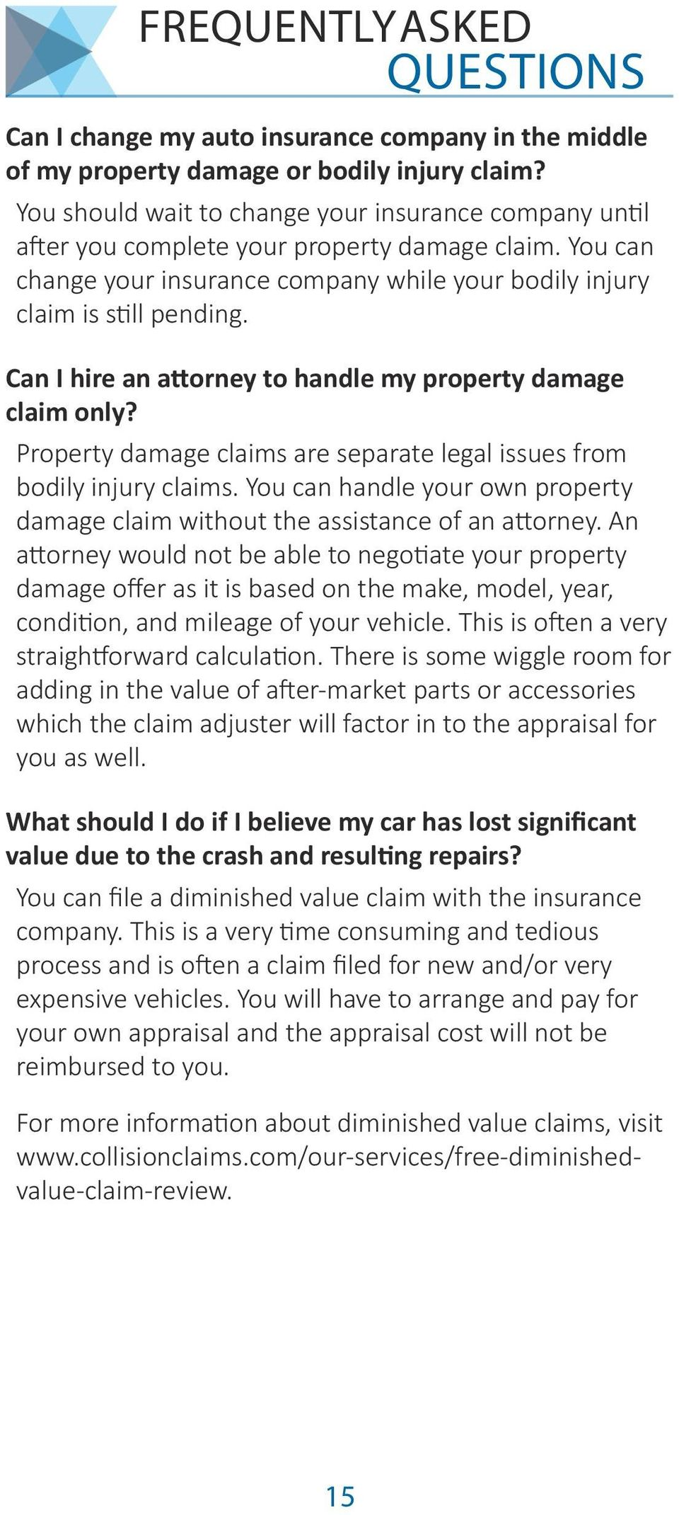 Can I hire an attorney to handle my property damage claim only? Property damage claims are separate legal issues from bodily injury claims.