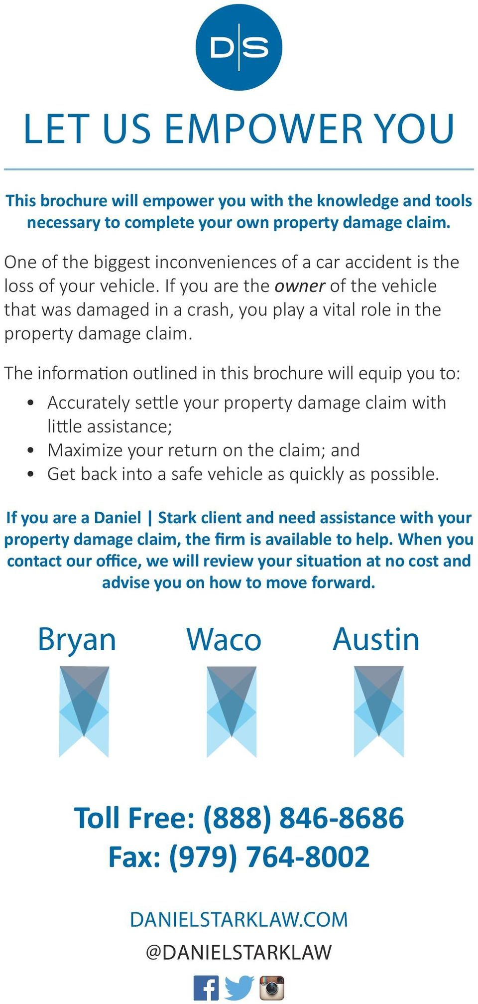 The information outlined in this brochure will equip you to: Accurately settle your property damage claim with little assistance; Maximize your return on the claim; and Get back into a safe vehicle