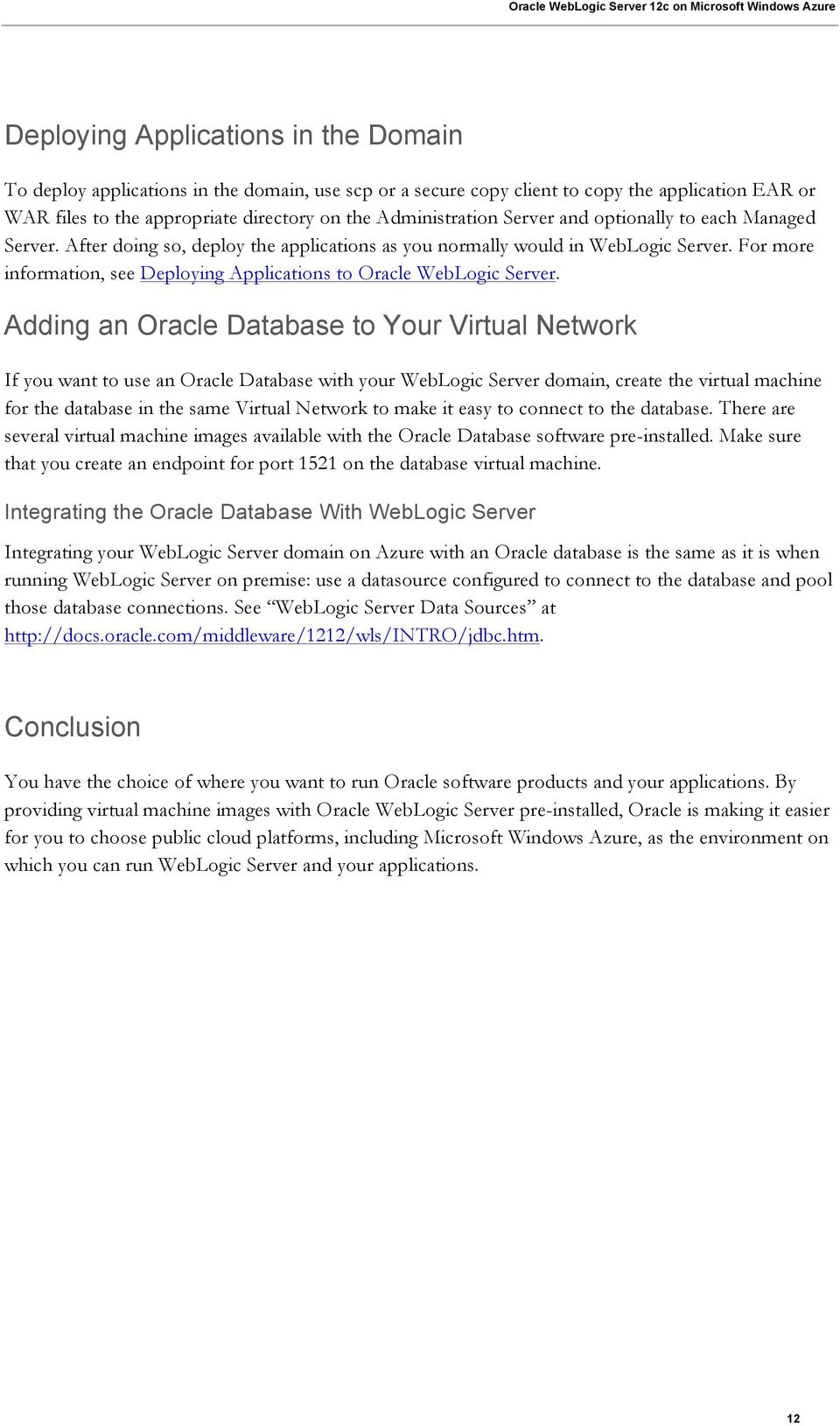 For more information, see Deploying Applications to Oracle WebLogic Server.