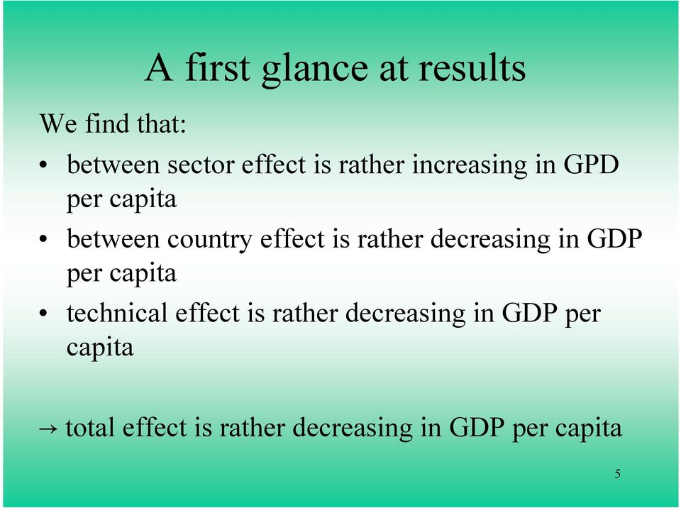 rather decreasing in GDP per capita technical effect is rather