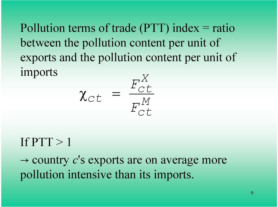 content per unit of imports X Fct χct = M Fct If PTT > 1