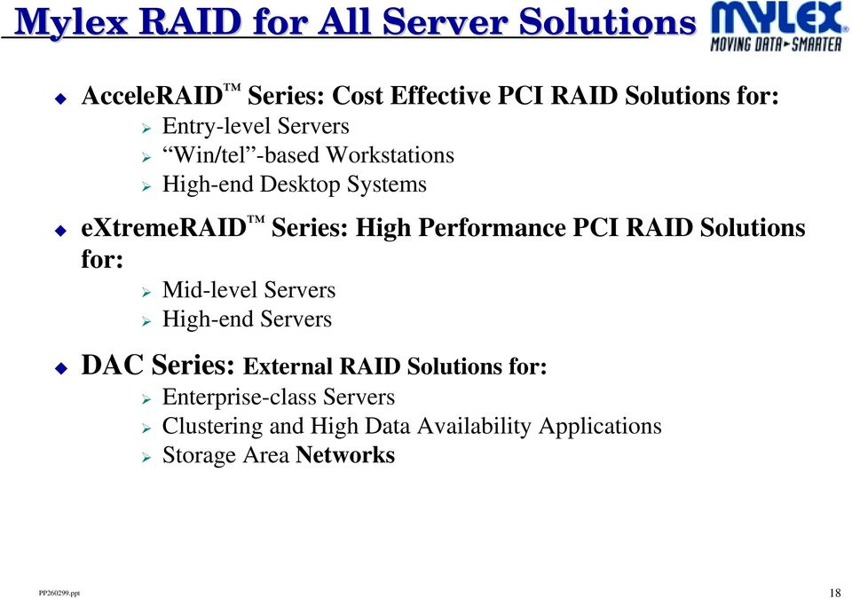 Performance PCI RAID Solutions for: Mid-level Servers High-end Servers DAC Series: External RAID