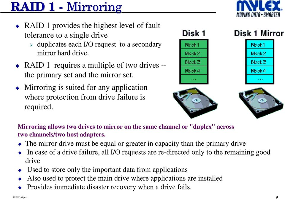"Mirroring allows two drives to mirror on the same channel or ""duplex"" across two channels/two host adapters."