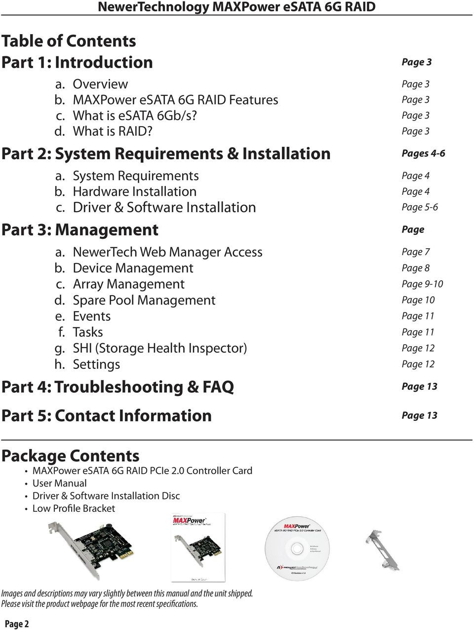 NewerTech Web Manager Access Page 7 b. Device Management Page 8 c. Array Management Page 9-10 d. Spare Pool Management Page 10 e. Events Page 11 f. Tasks Page 11 g.