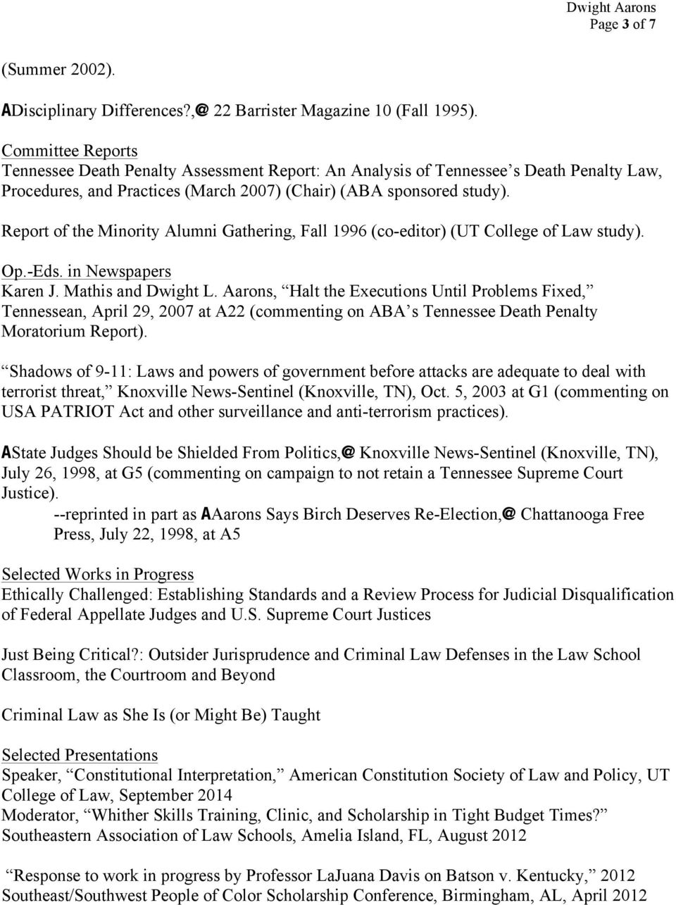 Report of the Minority Alumni Gathering, Fall 1996 (co-editor) (UT College of Law study). Op.-Eds. in Newspapers Karen J. Mathis and Dwight L.