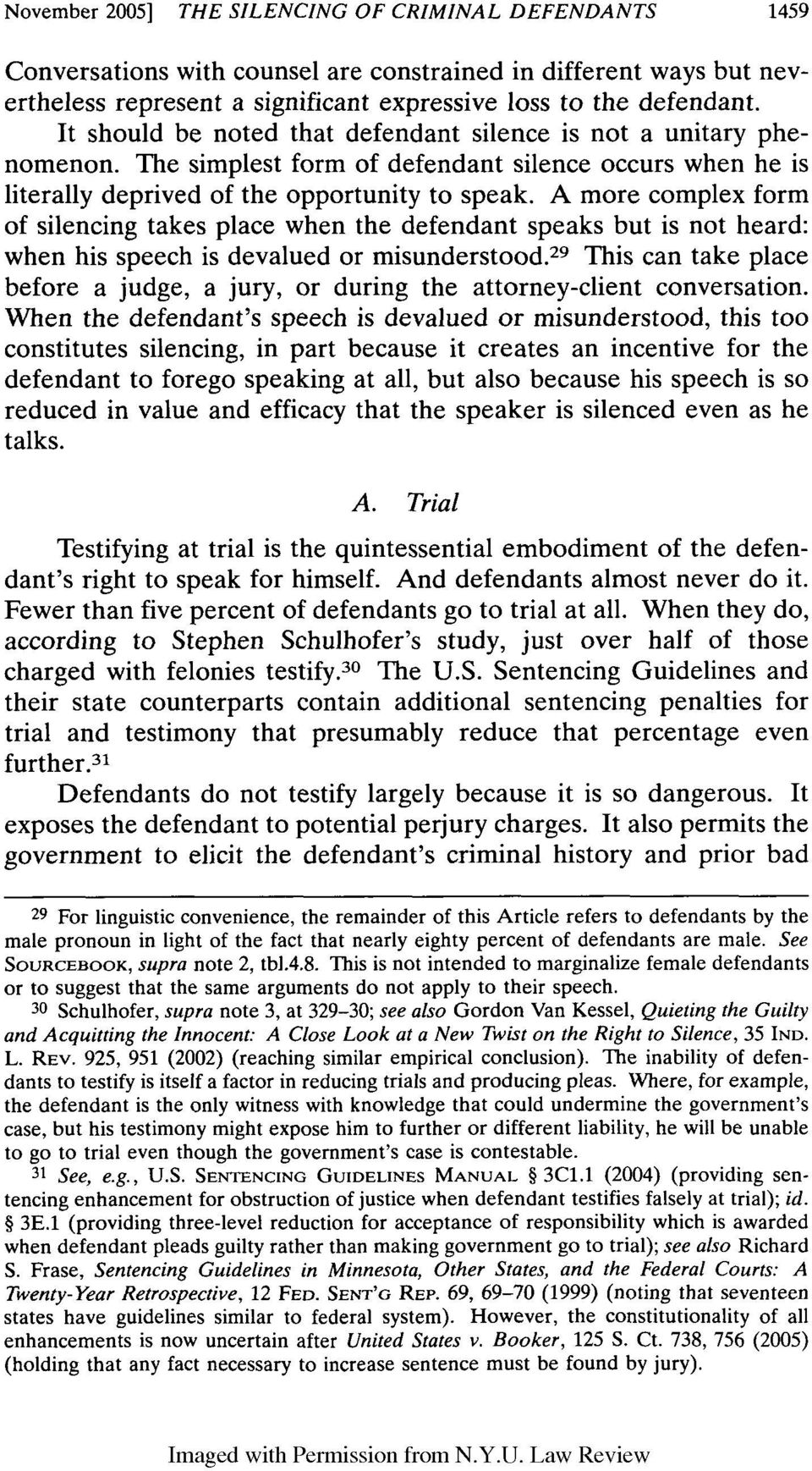 A more complex form of silencing takes place when the defendant speaks but is not heard: when his speech is devalued or misunderstood.