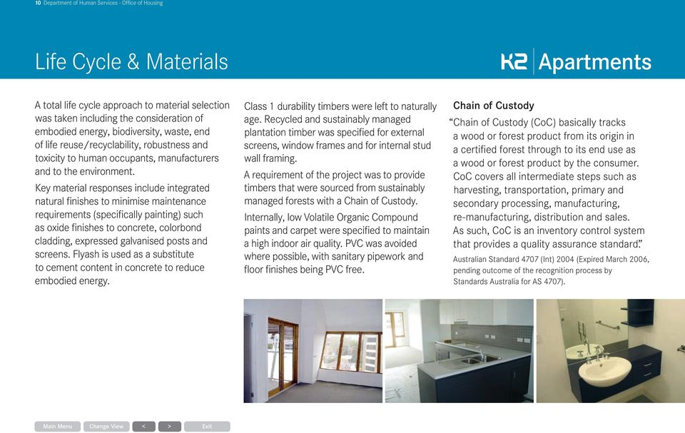 Key material responses include integrated natural finishes to minimise maintenance requirements (specifically painting) such as oxide finishes to concrete, colorbond cladding, expressed galvanised