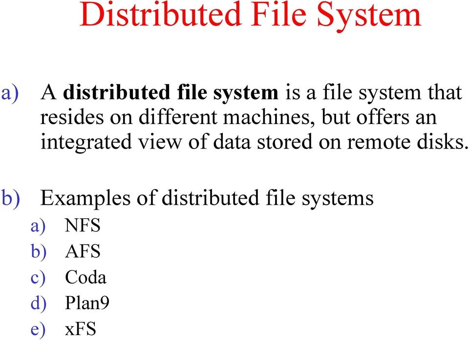 integrated view of data stored on remote disks.