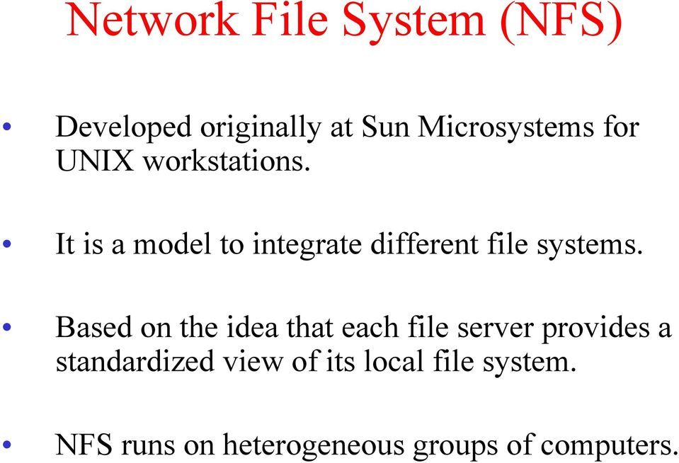Based on the idea that each file server provides a standardized view