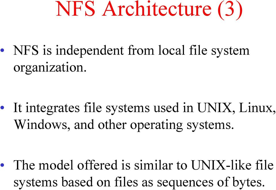 It integrates file systems used in UNIX, Linux, Windows, and
