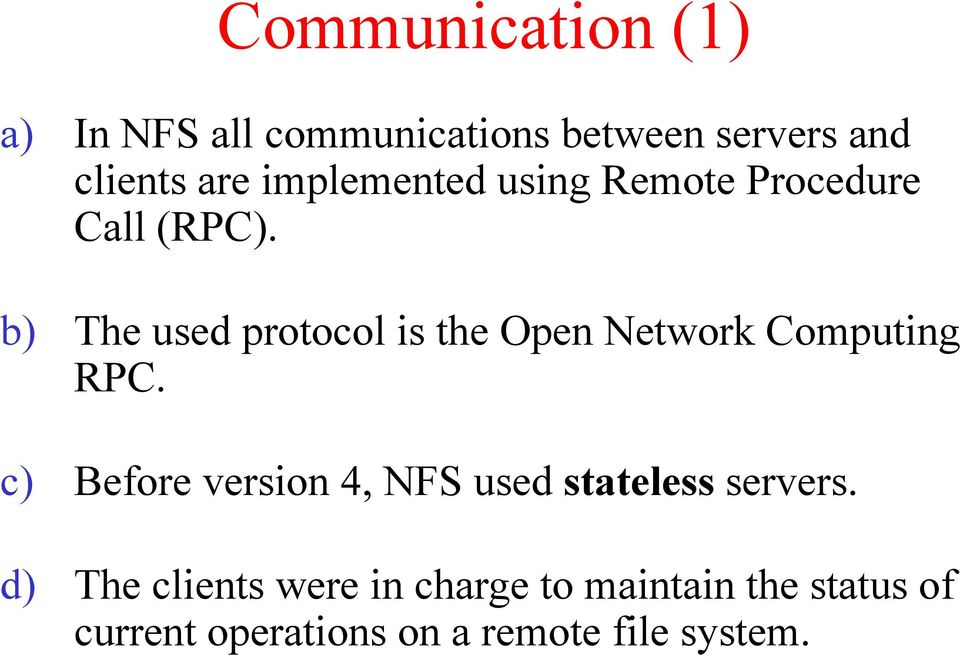 b) The used protocol is the Open Network Computing RPC.