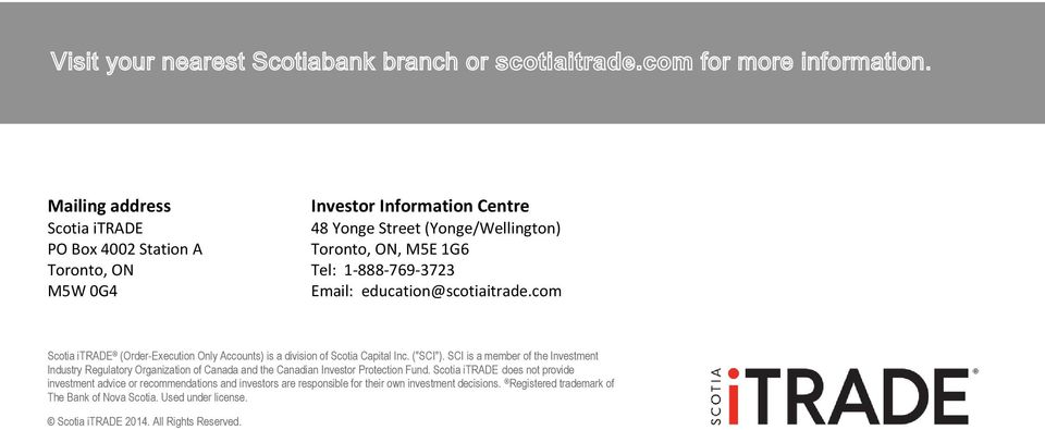 SCI is a member of the Investment Industry Regulatory Organization of Canada and the Canadian Investor Protection Fund.