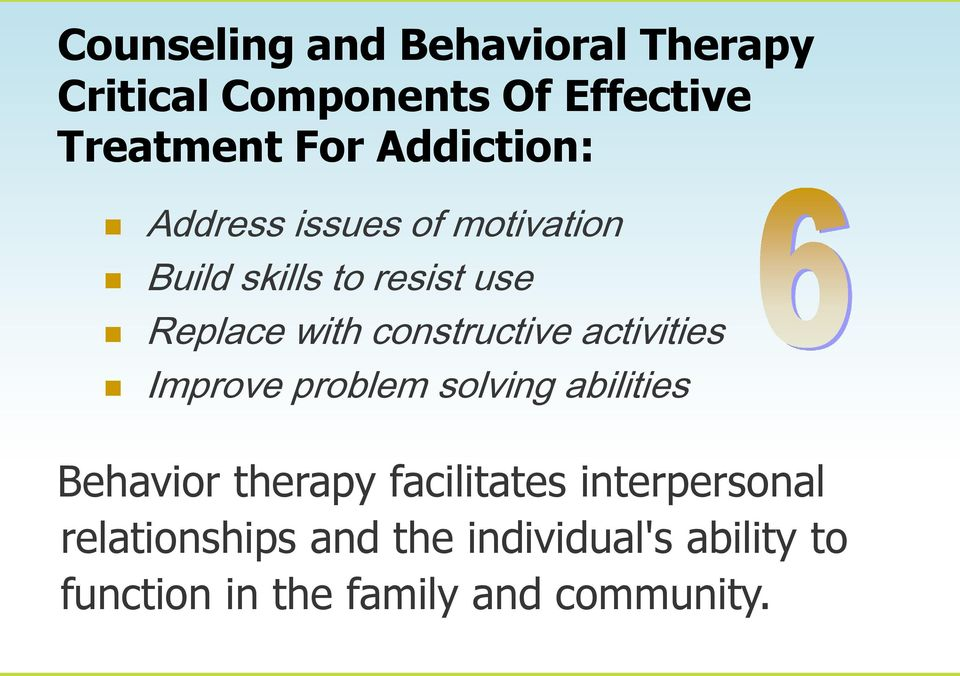 constructive activities Improve problem solving abilities Behavior therapy facilitates