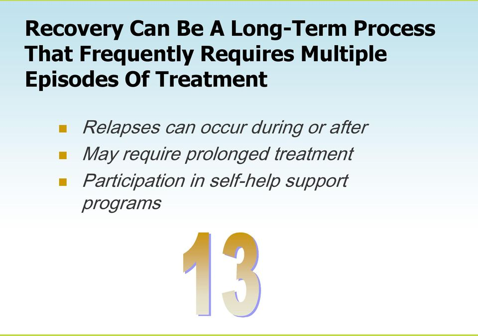 Relapses can occur during or after May require