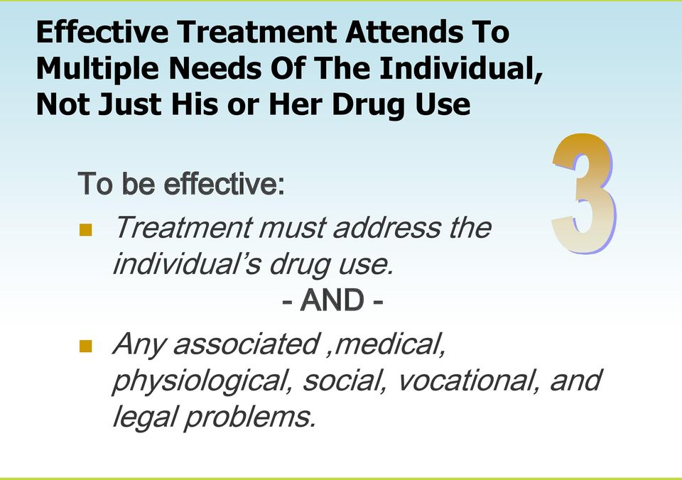 Treatment must address the individual s drug use.