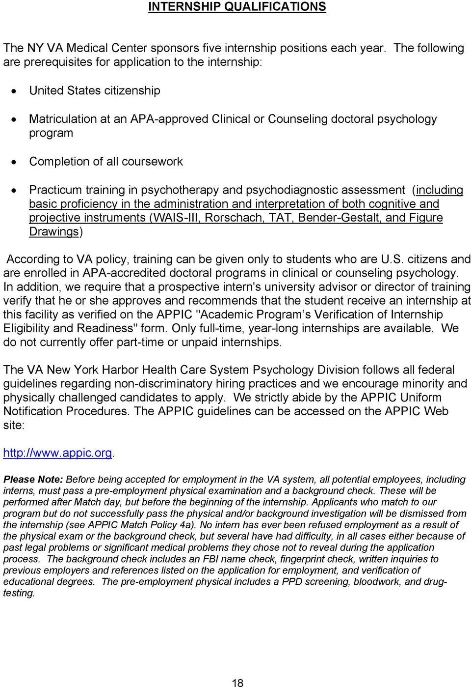 coursework Practicum training in psychotherapy and psychodiagnostic assessment (including basic proficiency in the administration and interpretation of both cognitive and projective instruments
