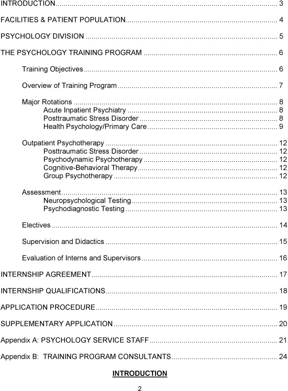 .. 12 Psychodynamic Psychotherapy... 12 Cognitive-Behavioral Therapy... 12 Group Psychotherapy... 12 Assessment... 13 Neuropsychological Testing... 13 Psychodiagnostic Testing... 13 Electives.