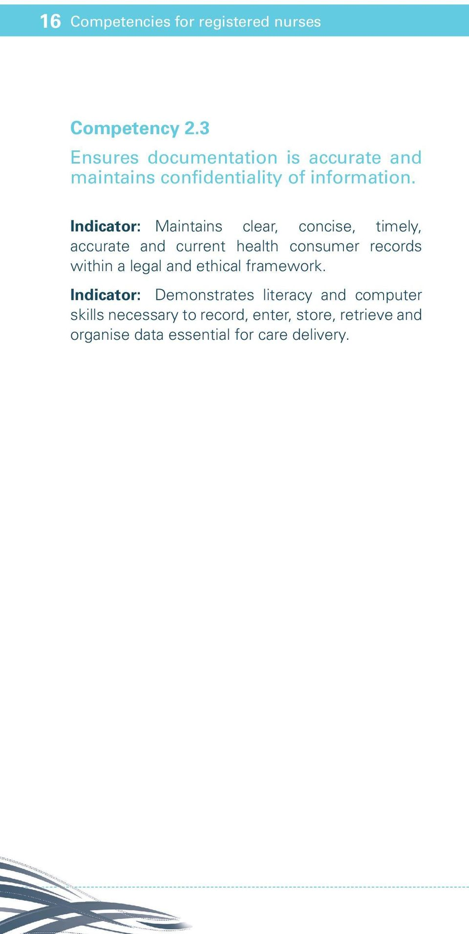 Indicator: Maintains clear, concise, timely, accurate and current health consumer records within a