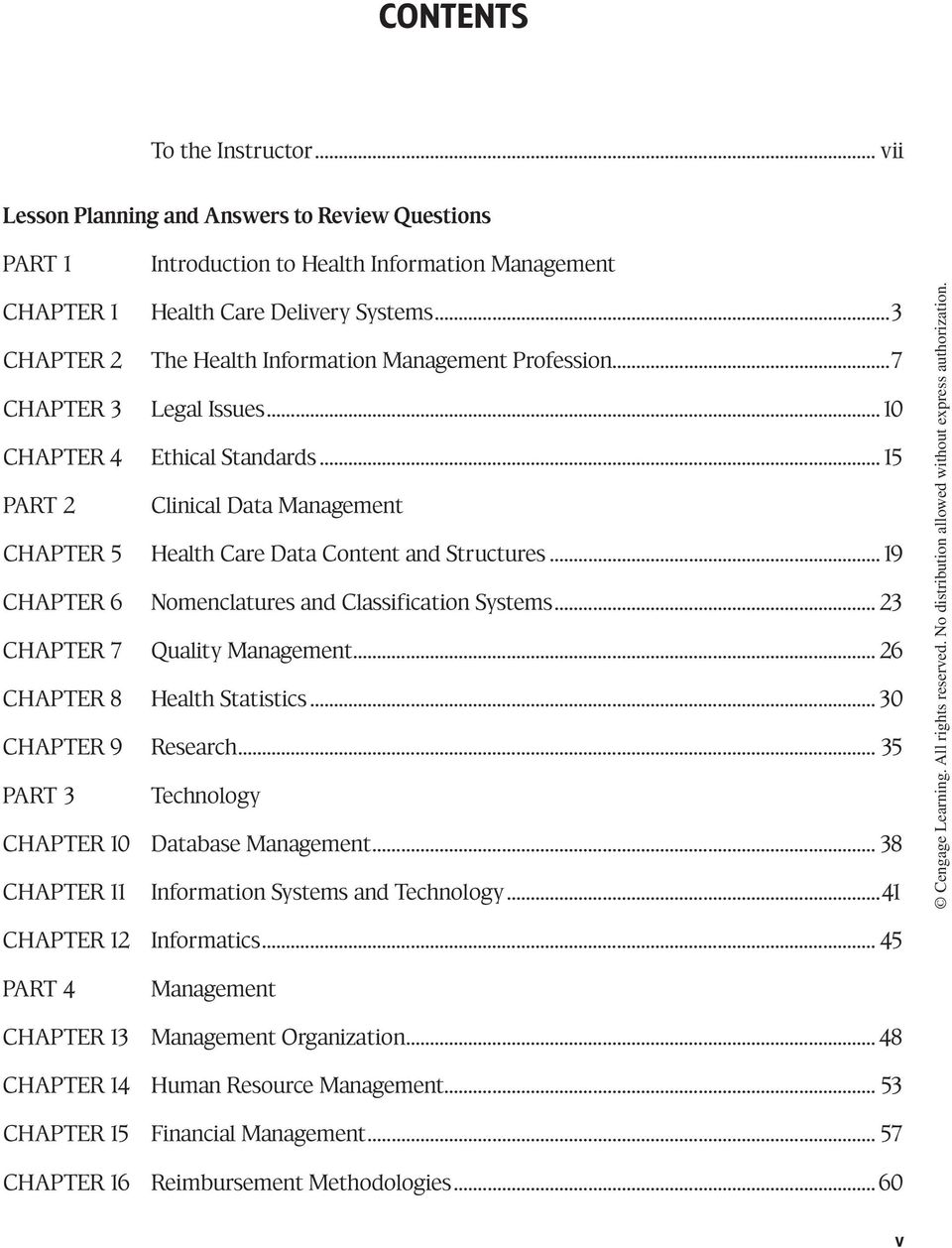 ..15 PART 2 Clinical Data Management Chapter 5 Health Care Data Content and Structures...19 Chapter 6 Nomenclatures and Classif ication Systems... 23 Chapter 7 Quality Management.
