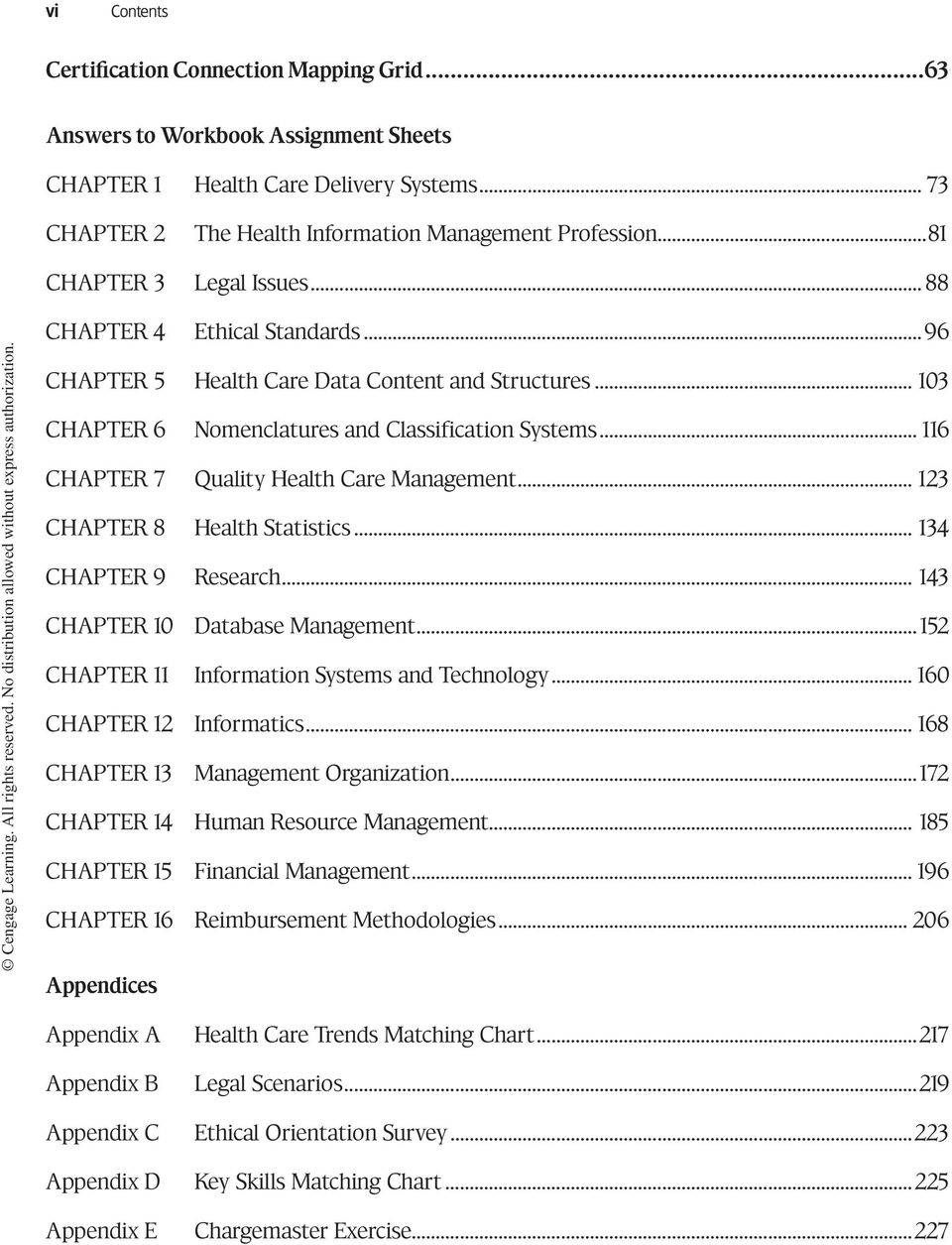 ..116 Chapter 7 Quality Health Care Management... 123 Chapter 8 Health Statistics... 134 Chapter 9 Research... 143 Chapter 10 Database Management...152 Chapter 11 Information Systems and Technology.