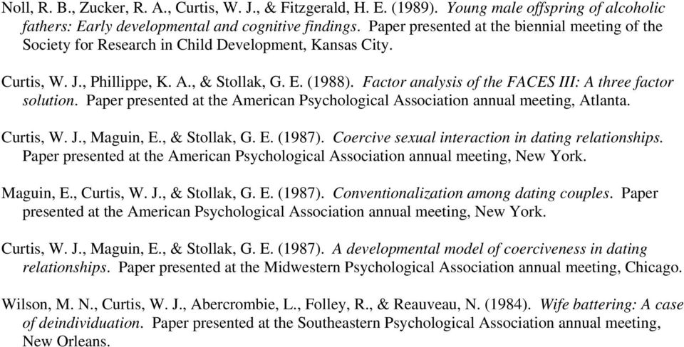 Factor analysis of the FACES III: A three factor solution. Paper presented at the American Psychological Association annual meeting, Atlanta. Curtis, W. J., Maguin, E., & Stollak, G. E. (1987).
