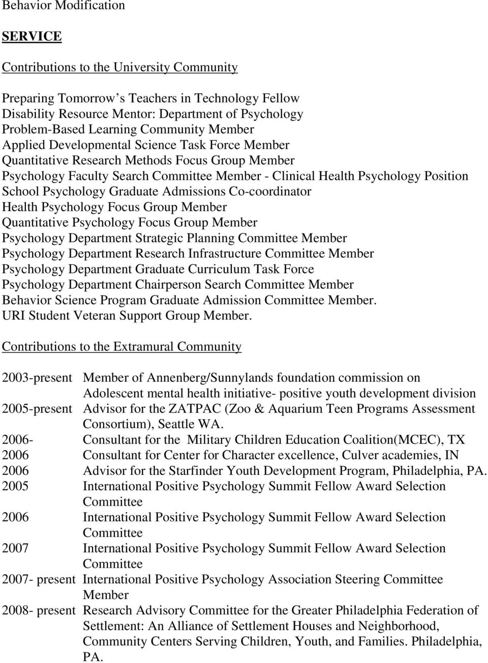 School Psychology Graduate Admissions Co-coordinator Health Psychology Focus Group Member Quantitative Psychology Focus Group Member Psychology Department Strategic Planning Committee Member