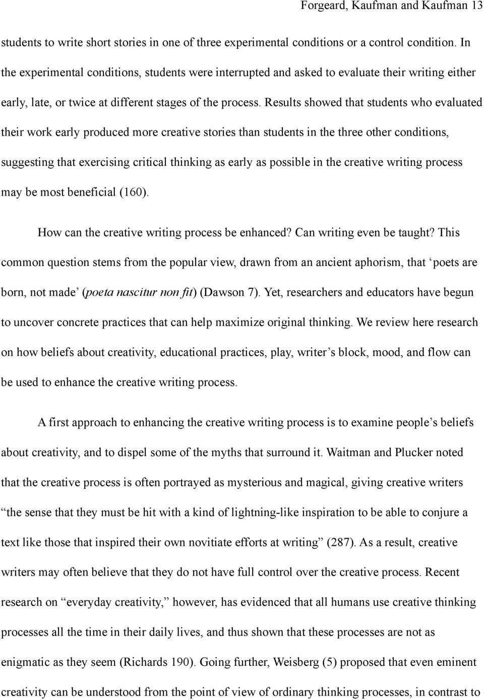 Results showed that students who evaluated their work early produced more creative stories than students in the three other conditions, suggesting that exercising critical thinking as early as