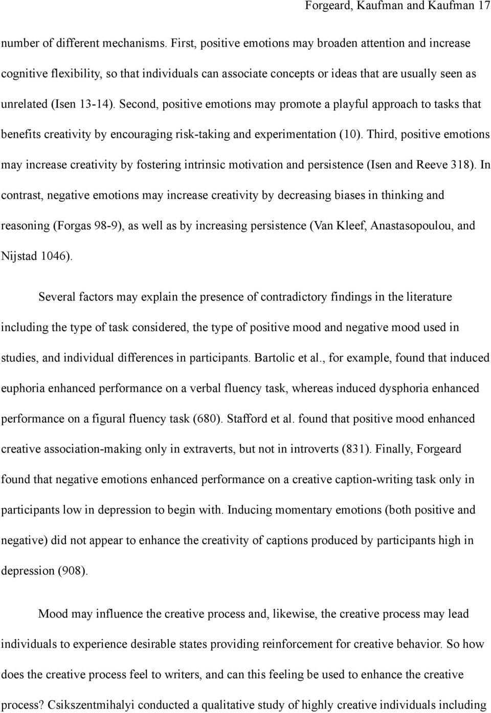 Second, positive emotions may promote a playful approach to tasks that benefits creativity by encouraging risk-taking and experimentation (10).