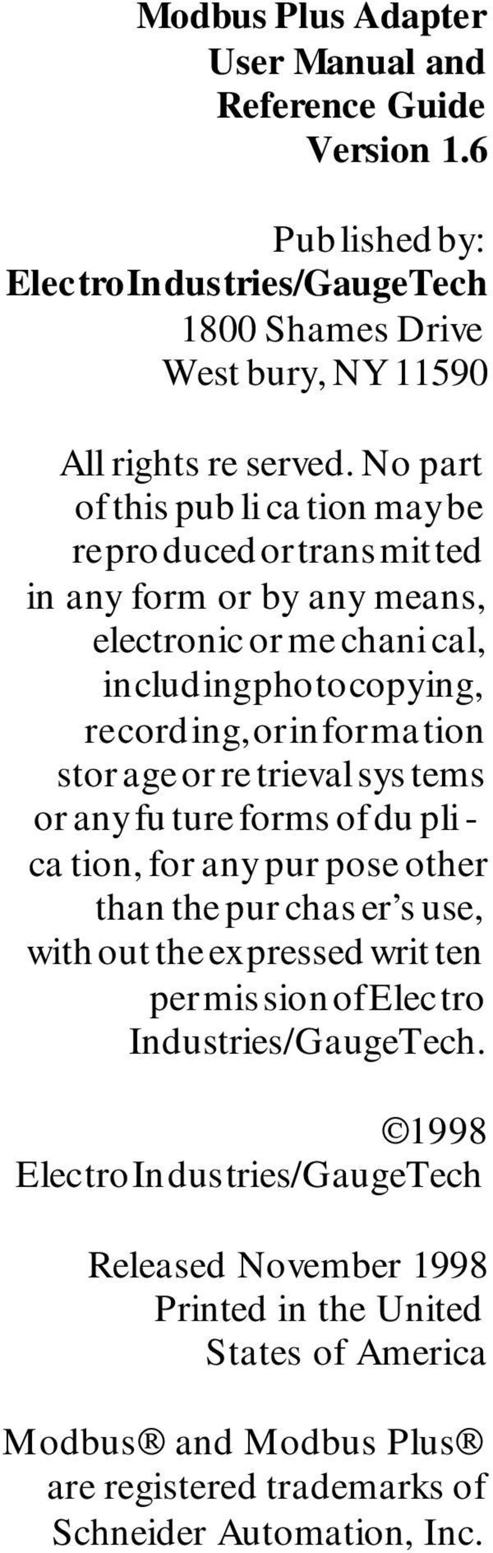 stor age or re trieval sys tems or any fu ture forms of du pli - ca tion, for any pur pose other than the pur chas er s use, with out the ex pressed writ ten per mis sion of Elec tro
